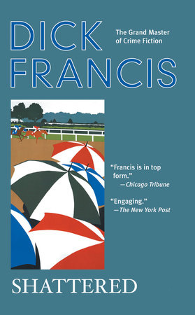 Shattered by Dick Francis
