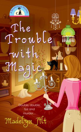 The Trouble with Magic by Madelyn Alt