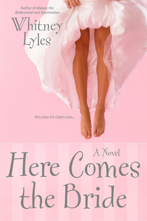 Here Comes the Bride by Whitney Lyles