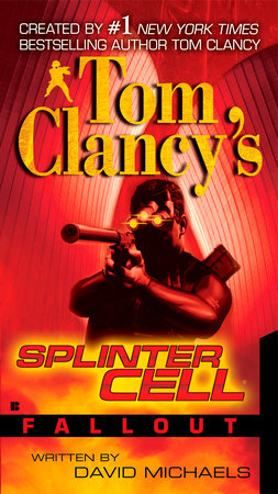 Tom Clancy's Splinter Cell: Fallout by David Michaels