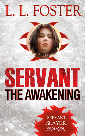Servant: the Awakening by L.L. Foster and Lori Foster