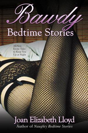 Bawdy Bedtime Stories by Joan Elizabeth Lloyd