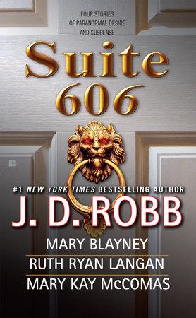 Suite 606 by J. D. Robb, Mary Blayney, Ruth Ryan Langan and Mary Kay McComas