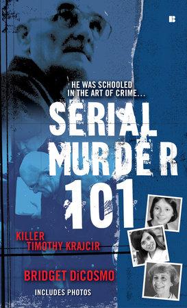 Serial Murder 101 by Bridget DiCosmo
