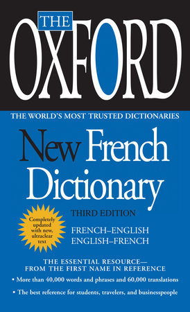 The Oxford New French Dictionary by Oxford University Press