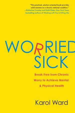 Worried Sick by Karol Ward