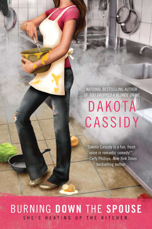 Burning Down the Spouse by Dakota Cassidy