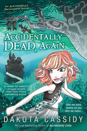 Accidentally Dead, Again by Dakota Cassidy