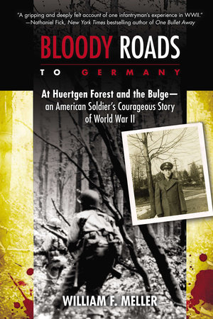 Bloody Roads to Germany by William F. Meller