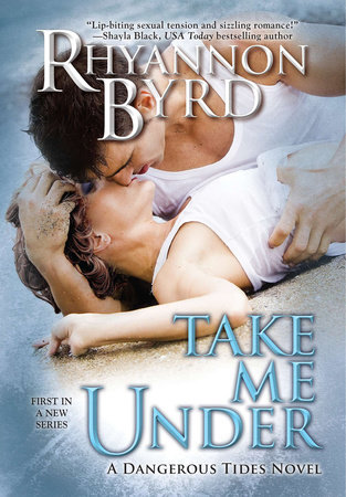 Take Me Under by Rhyannon Byrd