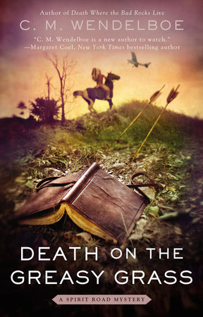Death on the Greasy Grass by C. M. Wendelboe