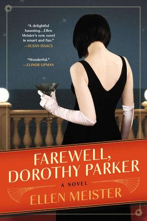 Farewell, Dorothy Parker by Ellen Meister