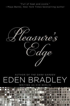 Pleasure's Edge by Eden Bradley and Eve Berlin