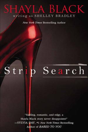 Strip Search by Shayla Black and Shelley Bradley