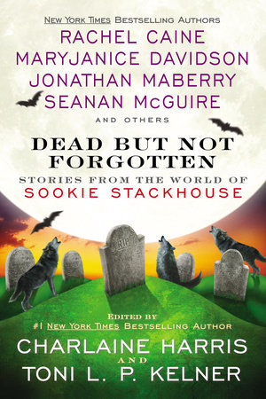 Dead But Not Forgotten by Charlaine Harris and Toni L. P. Kelner