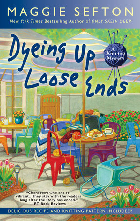 Dyeing Up Loose Ends by Maggie Sefton