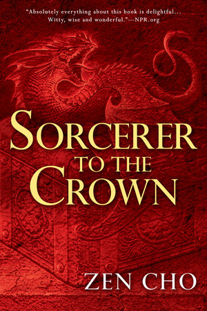 Sorcerer to the Crown by Zen Cho