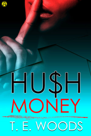 Hush Money by T. E.  Woods