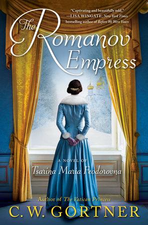 The Romanov Empress by C.  W. Gortner