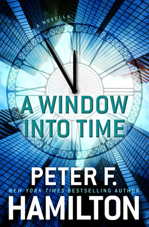 A Window into Time (Novella) by Peter F. Hamilton