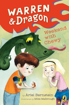 Warren & Dragon Weekend With Chewy by Ariel Bernstein; Illustrated by Mike Malbrough