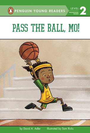 Pass the Ball, Mo! by David A. Adler; Illustrated by Sam Ricks
