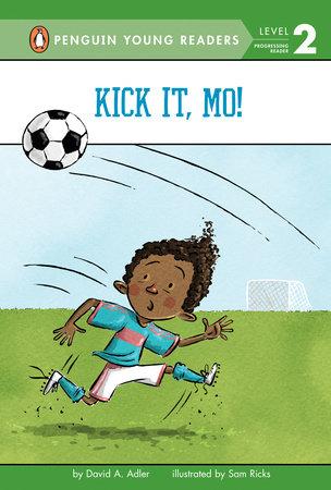 Kick It, Mo! by David A. Adler and Sam Ricks