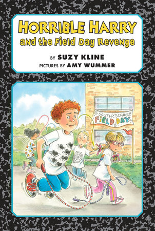 Horrible Harry and the Field Day Revenge! by Suzy Kline; Illustrated by Amy Wummer