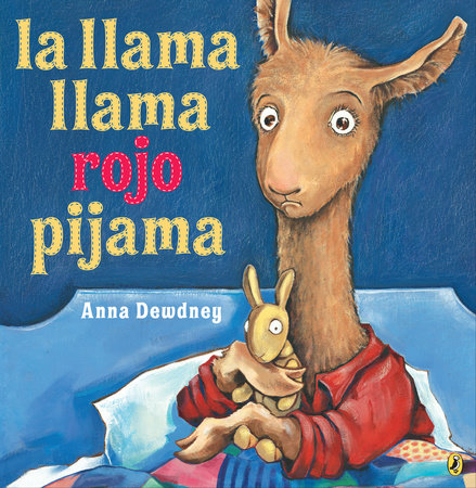 La llama llama rojo pijama (Spanish language edition) by Anna Dewdney