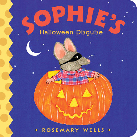 Sophie's Halloween Disguise by Rosemary Wells