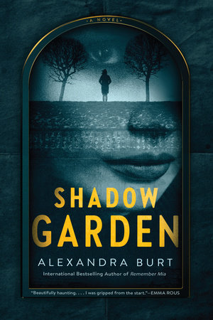 Shadow Garden by Alexandra Burt