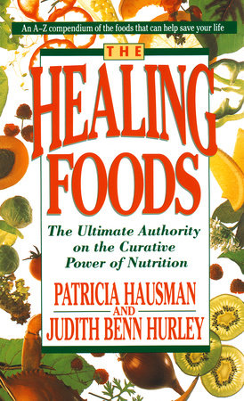 The Healing Foods by Patricia Hausman and Judith Benn Hurley