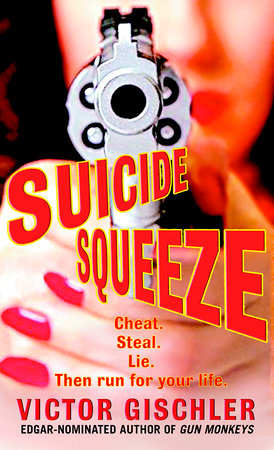 Suicide Squeeze by Victor Gischler
