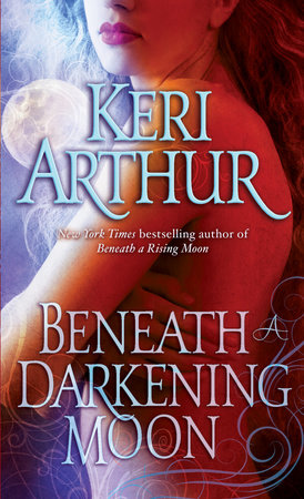 Beneath a Darkening Moon by Keri Arthur