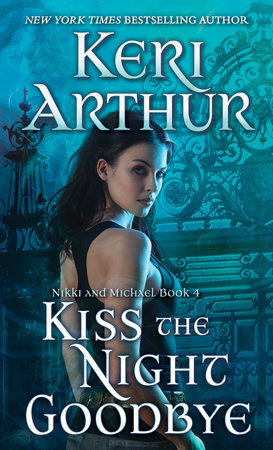 Kiss the Night Goodbye by Keri Arthur