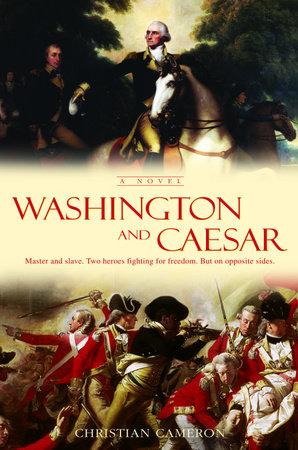 Washington and Caesar by Christian Cameron