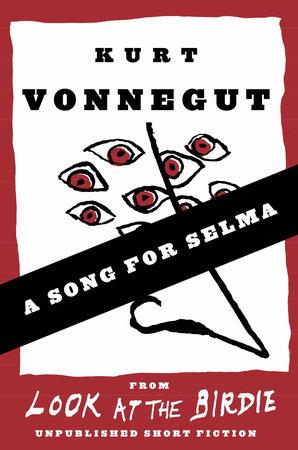 A Song for Selma (Stories) by Kurt Vonnegut