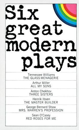 Six Great Modern Plays by Anton Chekhov, Tennessee Williams, Arthur Miller, Henrik Ibsen and George Bernard Shaw