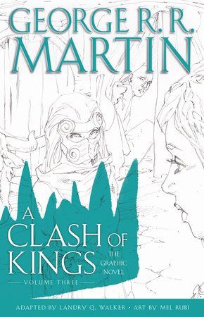 A Clash of Kings: The Graphic Novel: Volume Three by George R. R. Martin