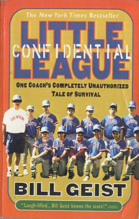Little League Confidential by Bill Geist