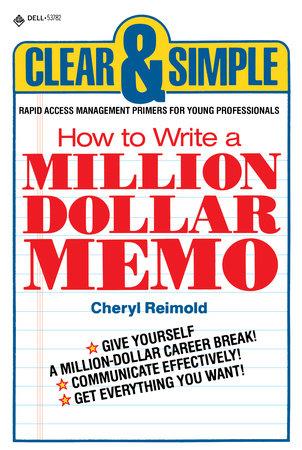 How to Write a Million Dollar Memo by Cheryl Reimold