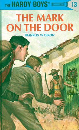 Hardy Boys 13: the Mark on the Door by Franklin W. Dixon
