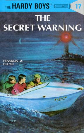 Hardy Boys 17: the Secret Warning by Franklin W. Dixon