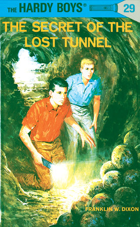 Hardy Boys 29: the Secret of the Lost Tunnel by Franklin W. Dixon