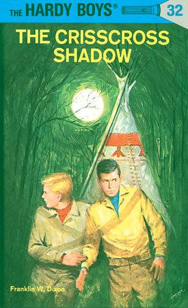 Hardy Boys 32: the Crisscross Shadow by Franklin W. Dixon