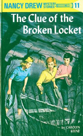 Nancy Drew 11: the Clue of the Broken Locket by Carolyn Keene