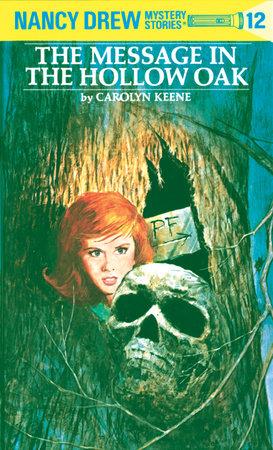 Nancy Drew 12: the Message in the Hollow Oak by Carolyn Keene