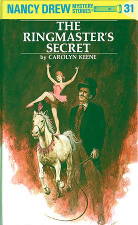 Nancy Drew 31: the Ringmaster's Secret by Carolyn Keene