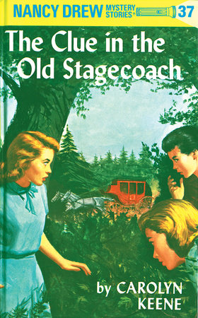 Nancy Drew 37: the Clue in the Old Stagecoach by Carolyn Keene