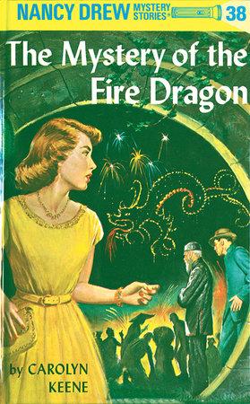 Nancy Drew 38: the Mystery of the Fire Dragon by Carolyn Keene